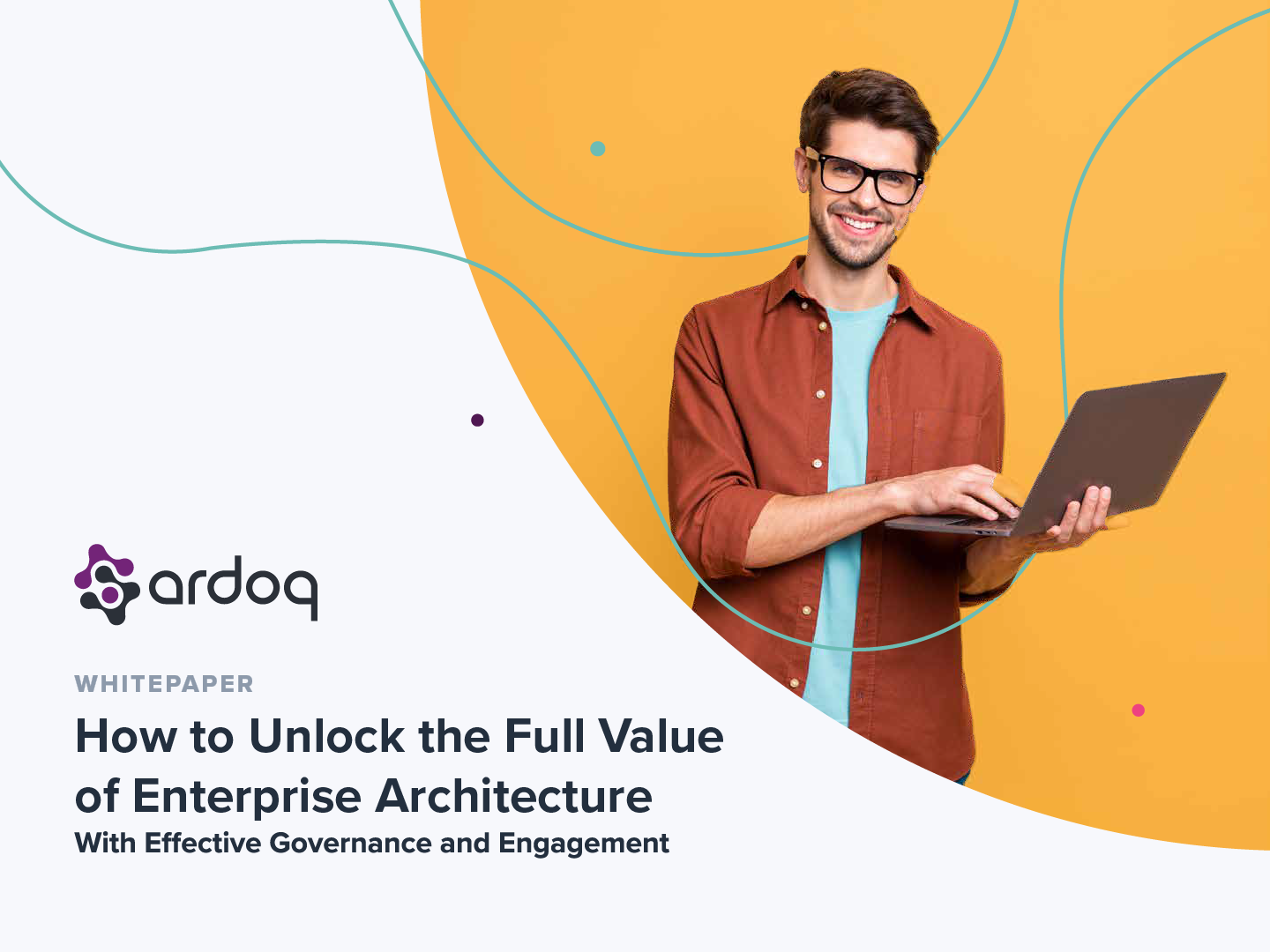 how to unlock the full value of enterprise architecture with effective governance and engagement