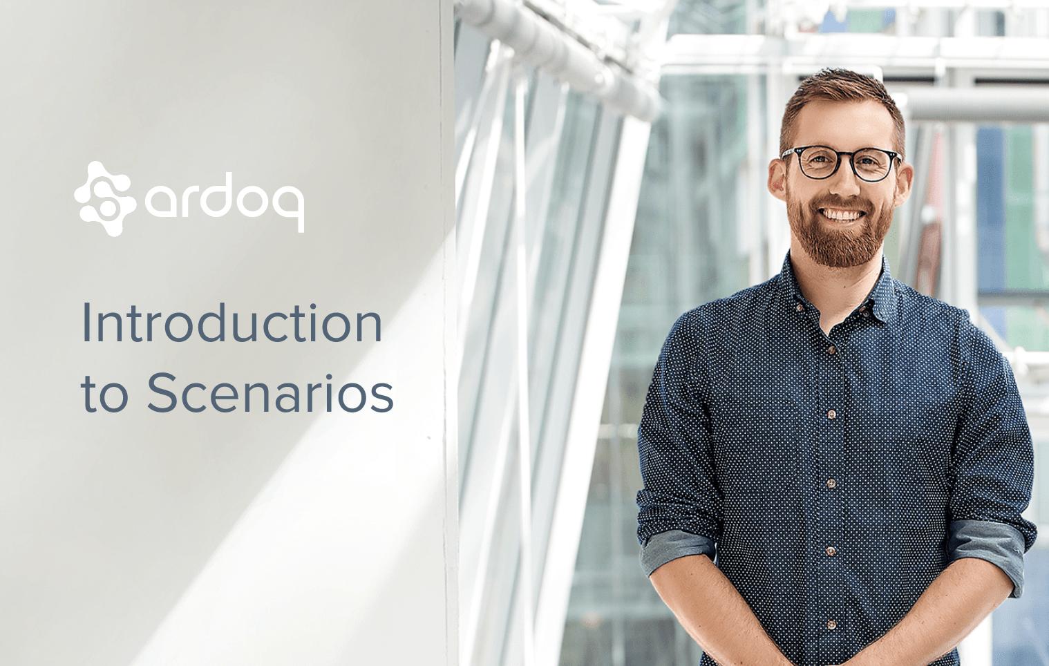introduction to scenarios ardoq